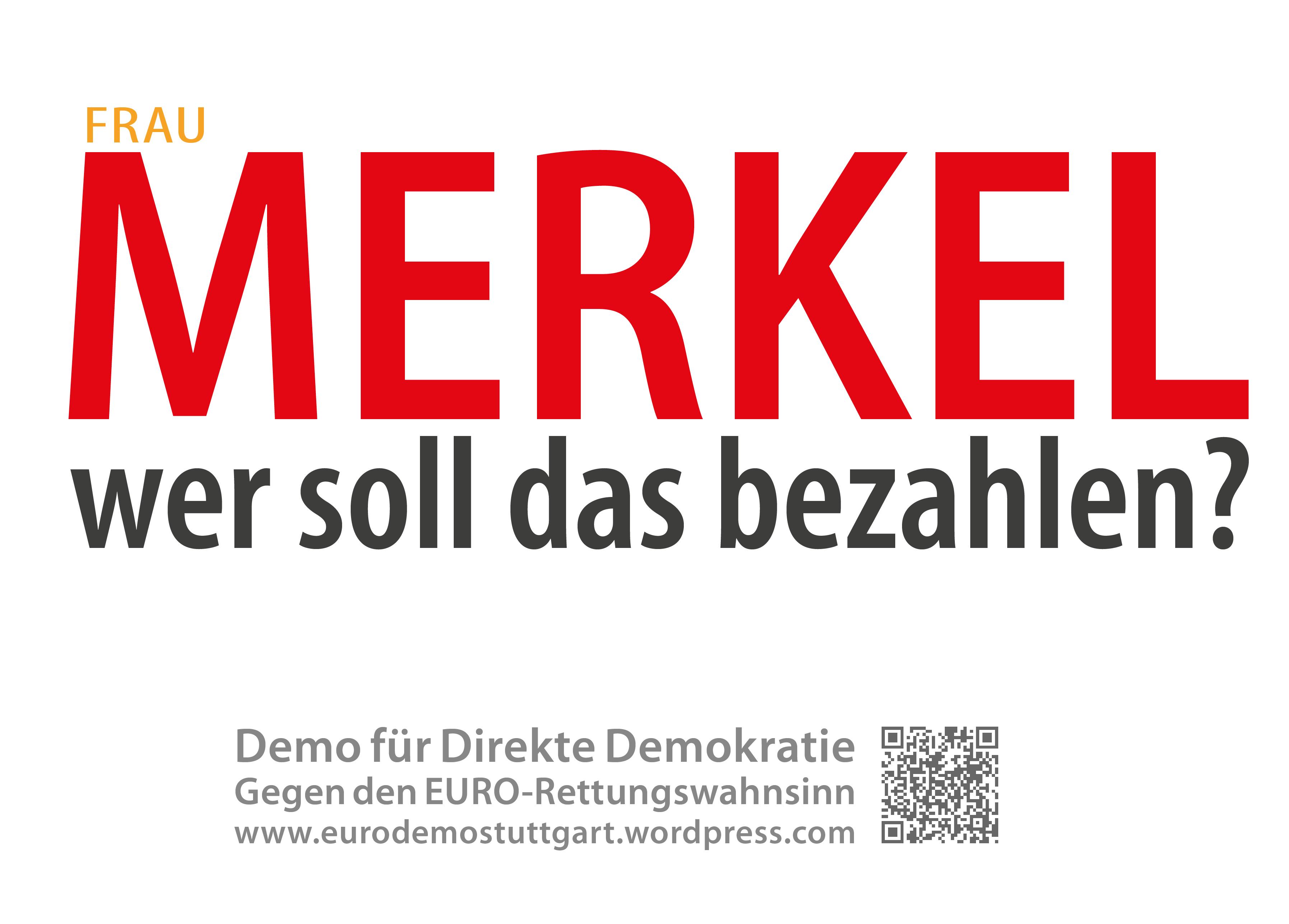 Stuttgart steht auf! Wann: 17.09.2011 - Frau Merkel wer soll das bezahlen ?